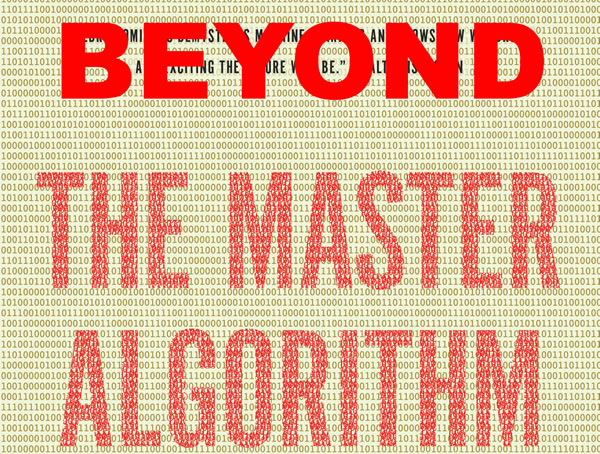 Beyond The Master Algorithm: AI & Machine Learning